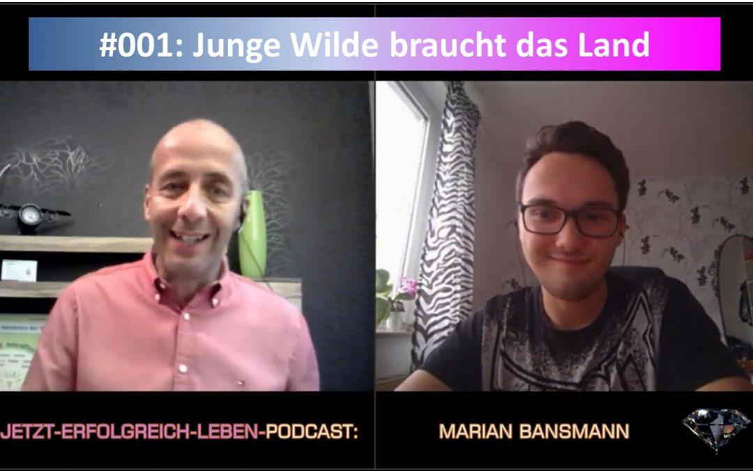 #001 – Junge Wilde braucht das Land – Podcast mit Marian Bansmann